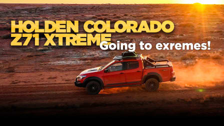 Holden Colorado Z71 Xtreme: Going to Extremes