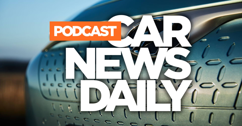 Car News Daily podcast: Your daily download | CarAdvice